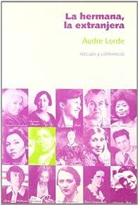 La hermana, la extranjera par Audre Lorde