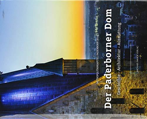 Der Paderborner Dom: Geschichte Architektur Ausstattung