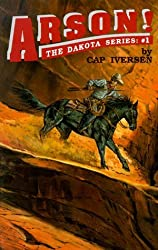 Arson! (The Dakota Series) by Cap Iversen (1992-06-02)