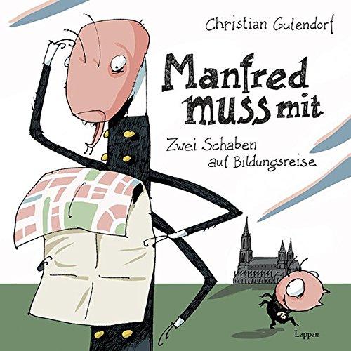 Manfred muss mit: Zwei Schaben auf Bildungsreise