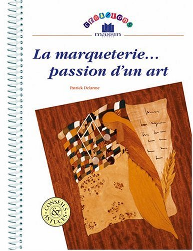 La marqueterie passion d'un art