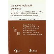 Nueva legislacion portuaria, la. (comentarios a la ley 48/2003, de 26 de noviembre , de regimen juridico y de prestacion de servicios de los puertos de interes general.)