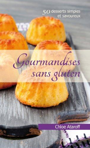 Gourmandises sans gluten par Chloe Ataroff