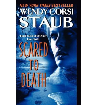 [(Scared to Death)] [by: Wendy Corsi Staub]