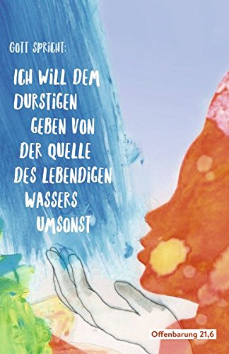 Postkarte zur Jahreslosung 2018 - 15 Karten im Set: Gott spricht: Ich will dem Durstigen geben von der Quelle des lebendigen Wassers umsonst (Offenbarung 21,6) (Meditation Im Christentum)