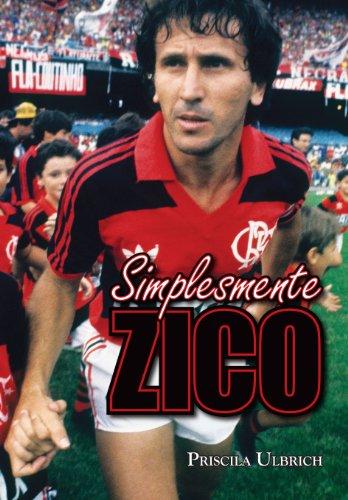 Simplesmente Zico (Portuguese Edition) por Priscila Ulbrich