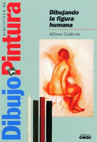 Dibujando la figura humana (Biblioteca de dibujo y pintura)
