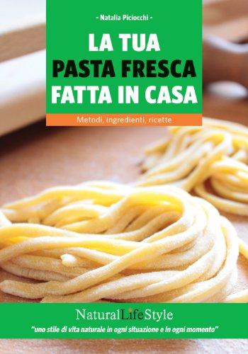 la-tua-pasta-fresca-fatta-in-casa-metodi-ingredienti-ricette