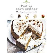 Sabores & Bienestar. Postres cero azúcar (Larousse - Libros Ilustrados/ Prácticos - Gastronomía)