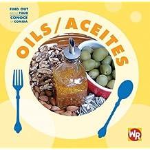 Oils/Aceites (Find Out about Food/Conoce La Comida) by Tea Benduhn (2007-07-15)
