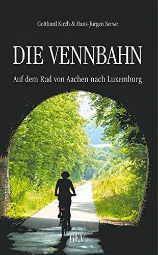 Preisvergleich Produktbild Die Vennbahn: Auf dem Rad von Aachen nach Luxemburg