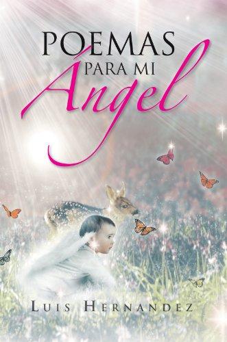 Poemas Para Mi Ángel por Luis Hernandez