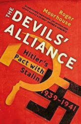 The Devils' Alliance: Hitler's Pact with Stalin, 1939-1941 by Moorhouse, Roger (January 7, 2016) Paperback