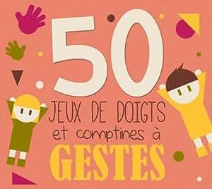 50 Jeux De Doigts Et Comptines A Gestes
