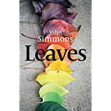 Leaves - the beautiful debut novel by award winning writer John Simmons