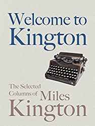 Welcome to Kington: The Selected Columns of Miles Kington
