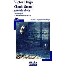 Claude Gueux suivi de La Chute ( Folio Plus Classique )