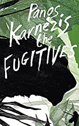 The Fugitives by Panos Karnezis (16-Apr-2015) Hardcover
