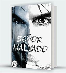Señor Malvado: Una historia de amor y odio de [Soto, Zonia]