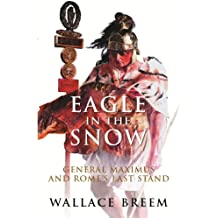 Eagle in the Snow: The Classic Bestseller (Phoenix Press)