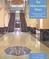 The Merchandise Mart (Building Book s.) (Pomegranate Catalog) by Jay Pridmore (2003-09-01)