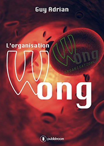 L'organisation Wong: Un techno-thriller captivant de Guy Adrian