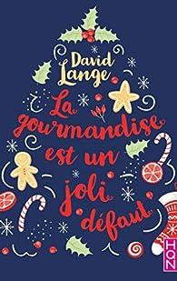 La Gourmandise Est Un Joli Défaut David Lange Babelio