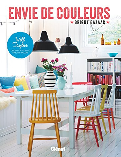 Envie de couleurs: Bright Bazaar