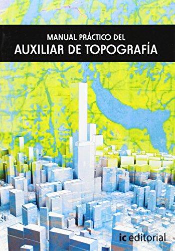 Descargar Libro Manual Práctico Del Auxiliar de Topografía de José Alfredo Martínez Sánchez