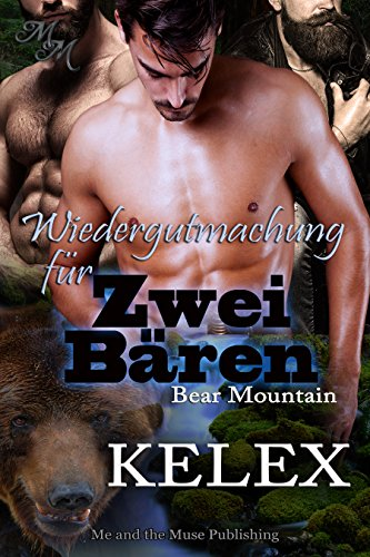 Wiedergutmachung für zwei Bären (Bear Mountain 7)