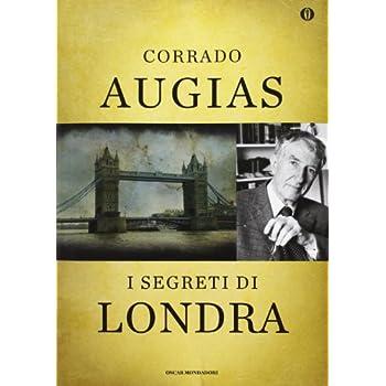 I Segreti Di Londra. Storie, Luoghi E Personaggi Di Una Capitale. Ediz. Speciale