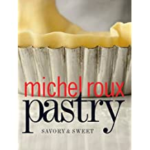Pastry: Savory & Sweet: Savory and Sweet