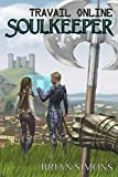 Travail Online: Soulkeeper: LitRPG Series (Book 1)
