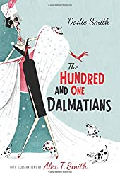 The Hundred and One Dalmatians: with illustrations by Alex T Smith by Dodie Smith (2015-08-27)