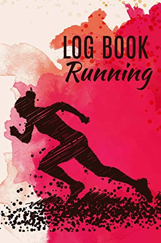 Running Log Book: Runners Training Log Diary, Sport Fitness Runners, Burns Target, Time, Speed, Heart Rate, Breathing, Weight Loss, Hours, Size 6 x 9 Inch, 100 Page por Narika Publishing