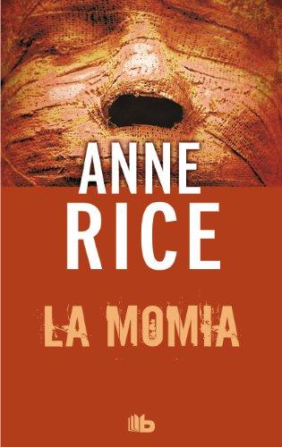 La momia (o Ramsés el maldito) (B DE BOLSILLO) por Anne Rice