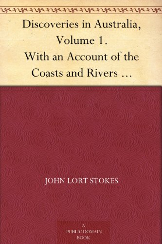 discoveries-in-australia-volume-1-with-an-account-of-the-coasts-and-rivers-explored-and-surveyed-dur