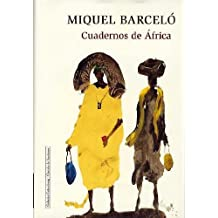 Cuadernos de Africa/ Notebooks of Africa (Spanish Edition) by Miquel Barcelo (2004-06-30)