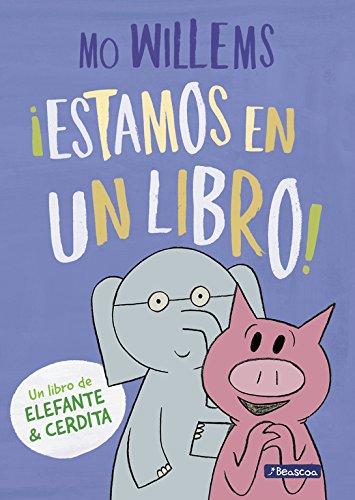 ¡Estamos en un libro! (Un libro de Elefante y Cerdita)