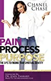 Pain Process Purpose: The 3P's To Finding Your Spiritual Identity
