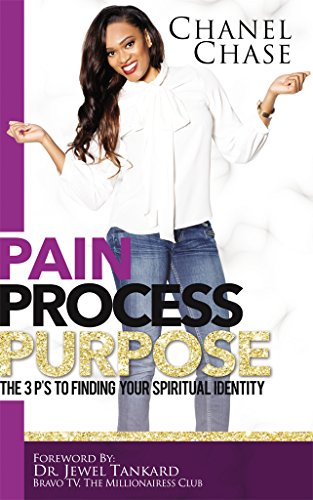Pain Process Purpose: The 3P's To Finding Your Spiritual Identity (English Edition) -