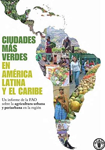 Crear ciudades mas verdes en America Latina y el Caribe por Food and Agriculture Organization of the United Nations