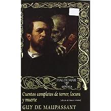 Cuentos Completos De Terror, Locura Y Muerte (Gótica)