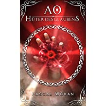 AO: Hüter des Glaubens (German Edition)