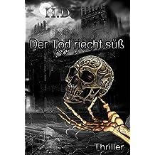Der Tod riecht süß - exklusive Leseprobe (German Edition)