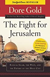 The Fight for Jerusalem: Radical Islam, the West, and the Future of the Holy City by Dore Gold (2009-08-24)