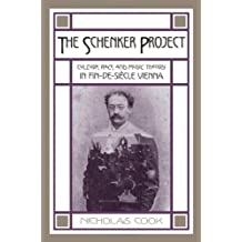 The Schenker Project: Culture, Race, and Music Theory in Fin-de-siècle Vienna