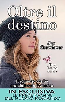 Oltre il destino (The Tattoo Series Vol. 5) di [Crownover, Jay]