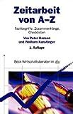 Zeitarbeit von A - Z: Fachbegriffe, Zusammenhänge, Checklisten (dtv Beck Wirtschaftsberater)