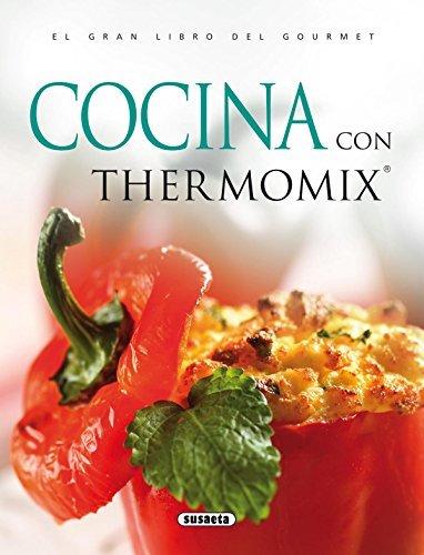 Cocina Con Thermomix (El Gran Libro Del Gourmet) por Equipo Susaeta